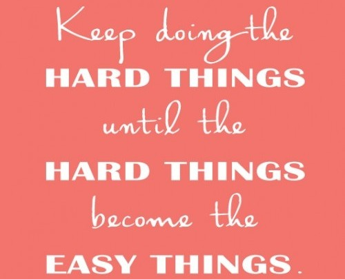 hard things become easy